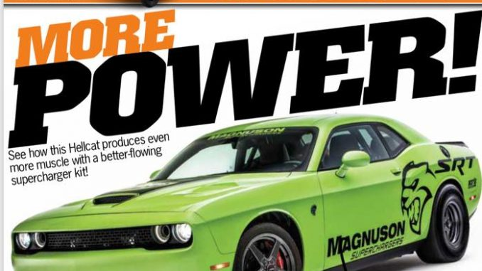 Be sure and check out the latest issue of Mopar Muscle, featuring a wicked Hellc...