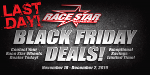 Today's the LAST DAY of our SALE!! Contact your local Race Star Wheels dealer or...