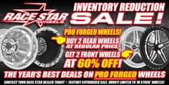 Image may contain: text that says 'INVENTORY REDUCTION RACESTAR STAR SALE! RACE WHEELS PRO FORGED WHEELS! BUY REAR WHEELS AT REGULAR PRICE, GET 2 FRONT WHEELS AT 60% OFF! THE YEAR'S BEST DEALS ON PRO FORGED WHEELS CONTACT YOUR RACE STAR DEALER TODAY! FACTORY AUTHORIZED SALE, HURRY! LIMITED TO 'IN STOCK' WHEELS!'