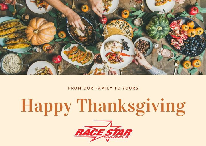 Happy Thanksgiving from all of us here at Race Star Wheels!  #racestarwheels #...